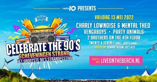 CELEBRATE THE 90'S - LIVE on the BEACH, 13 May | Event in Scheveningen | AllEvents.in