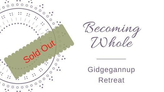 Fully booked - Becoming Whole weekend retreat
