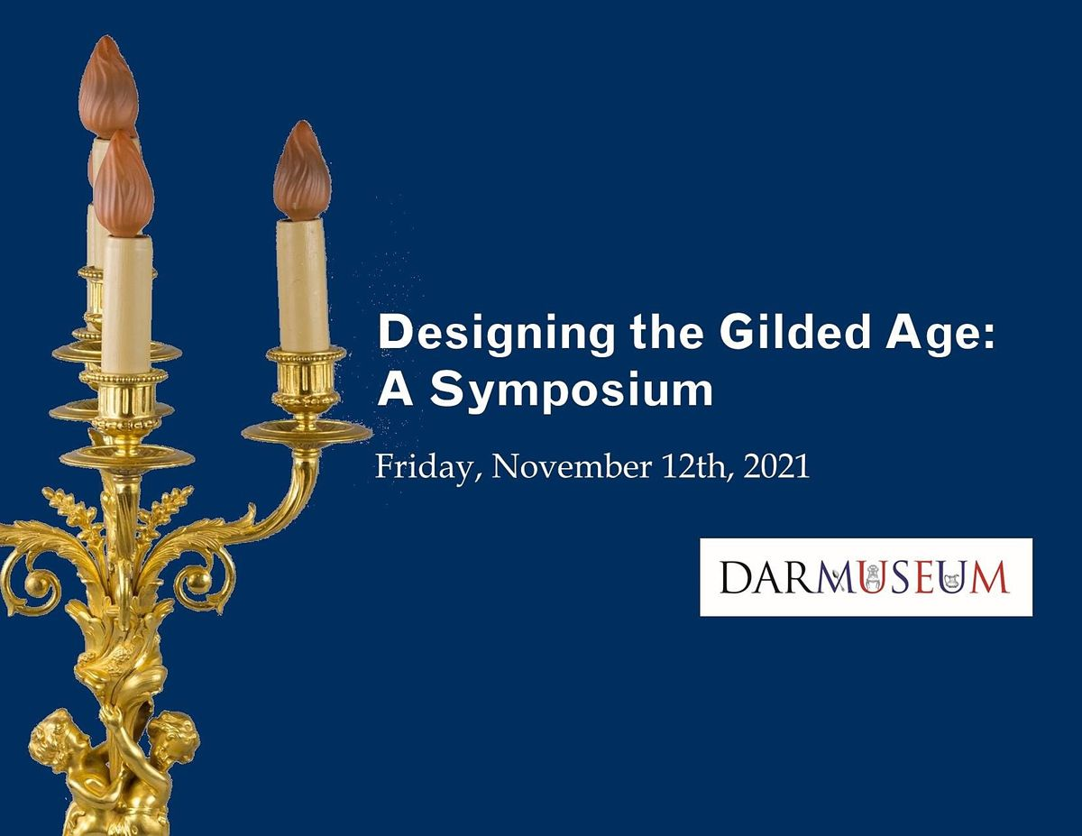 Designing the Gilded Age: A Symposium, 12 November | Event in Washington | AllEvents.in