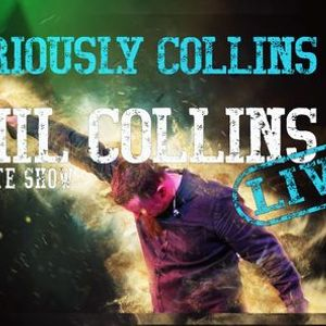 Re-scheduled 2022 Seriously Collins The Phil Collins Tribute Show