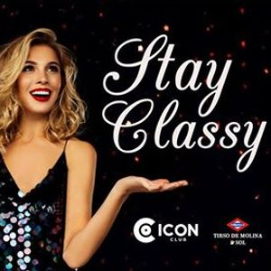 Friday - Stay Classy at Icon Club