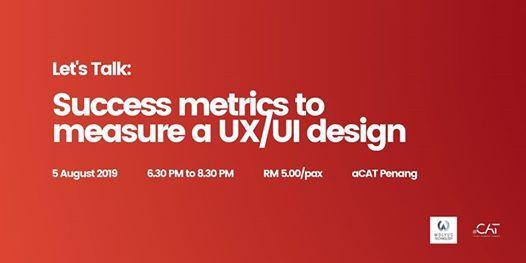 Lets Talk: Success metrics to measure a UX/UI design at Acat