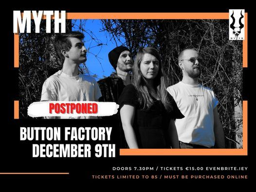 Myth SOLD OUT / Butotn Factory POSTPONED, 9 December | Event in Dublin | AllEvents.in