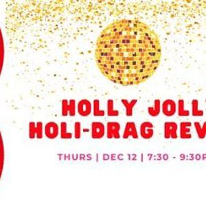Holly Jolly Holi-Drag Review