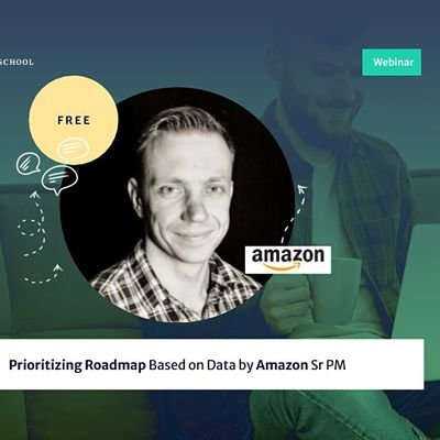 Webinar Prioritizing Roadmap Based on Data by Amazon Sr PM