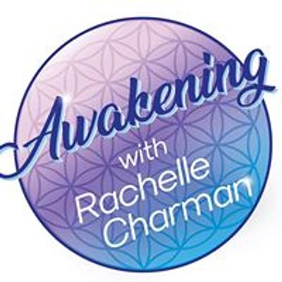 Awakening with Rachelle Charman
