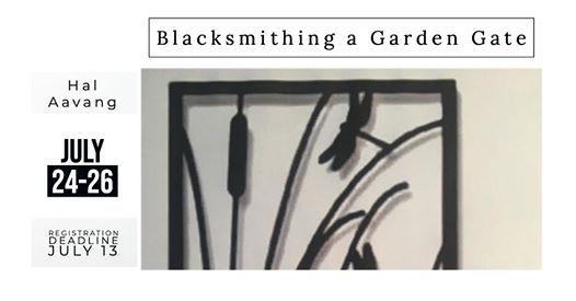 Blacksmithing a Garden Gate - ONLY 2 SPOTS LEFT