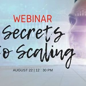 Webinar  Secrets to Scaling Your Business Online