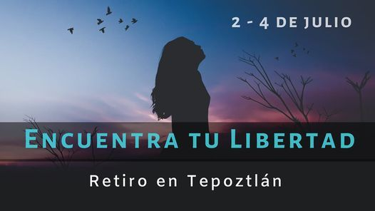 Retiro: Encuentra tu Libertad, 2 July | Event in Cuernavaca | AllEvents.in
