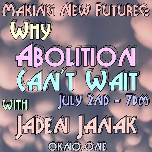 Making New Futures: Why Abolition Can't Wait with Jaden ...