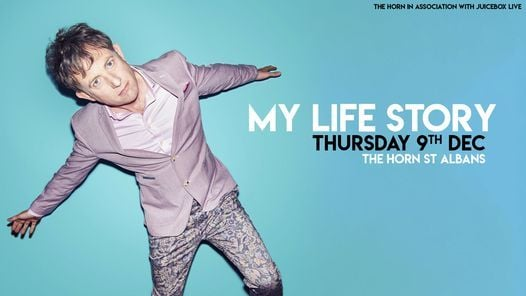 My Life Story | The Horn, 10 July | Event in Saint Albans | AllEvents.in