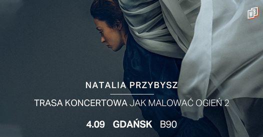 Natalia Przybysz - Trasa Jak Malować Ogień 2 | Gdańsk, 11 April | Event in Gdansk | AllEvents.in
