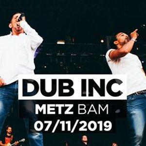 Dub inc  BAM  Metz
