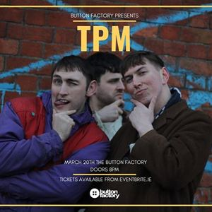 Button Factory Presents TPM