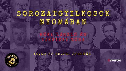 Sorozatgyilkosok nyomában // Hungi, 9 February | Event in Szeged | AllEvents.in