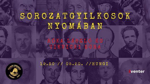 Sorozatgyilkosok nyomában // Hungi, 9 February   Event in Szeged   AllEvents.in