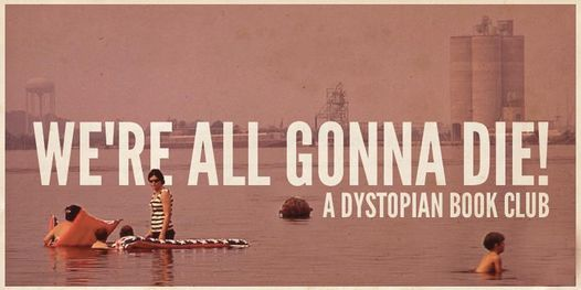 """""""We're All Gonna Die!"""" dystopian book club with Peter Clines, 14 December 