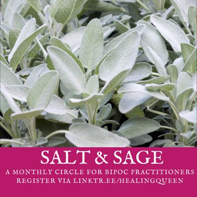 Salt & Sage A Monthly Circle for BIPOC Practitioners