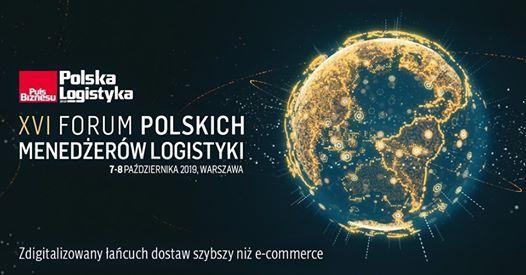 XVI Forum Polskich Menederw Logistyki Polska Logistyka