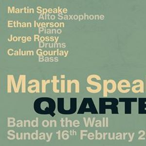 Martin Speake Quartet at Band on the Wall Manchester