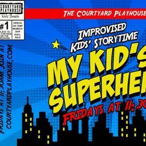 Improvised Kids Storytime My Kids a Superhero