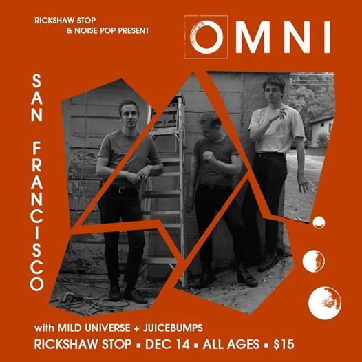 OMNI with Mild Universe and Juicebumps at Rickshaw  Noise Pop