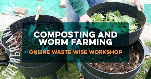 Online Waste Wise Workshop: Composting and Worm Farming, 16 October   Event in Sutherland   AllEvents.in