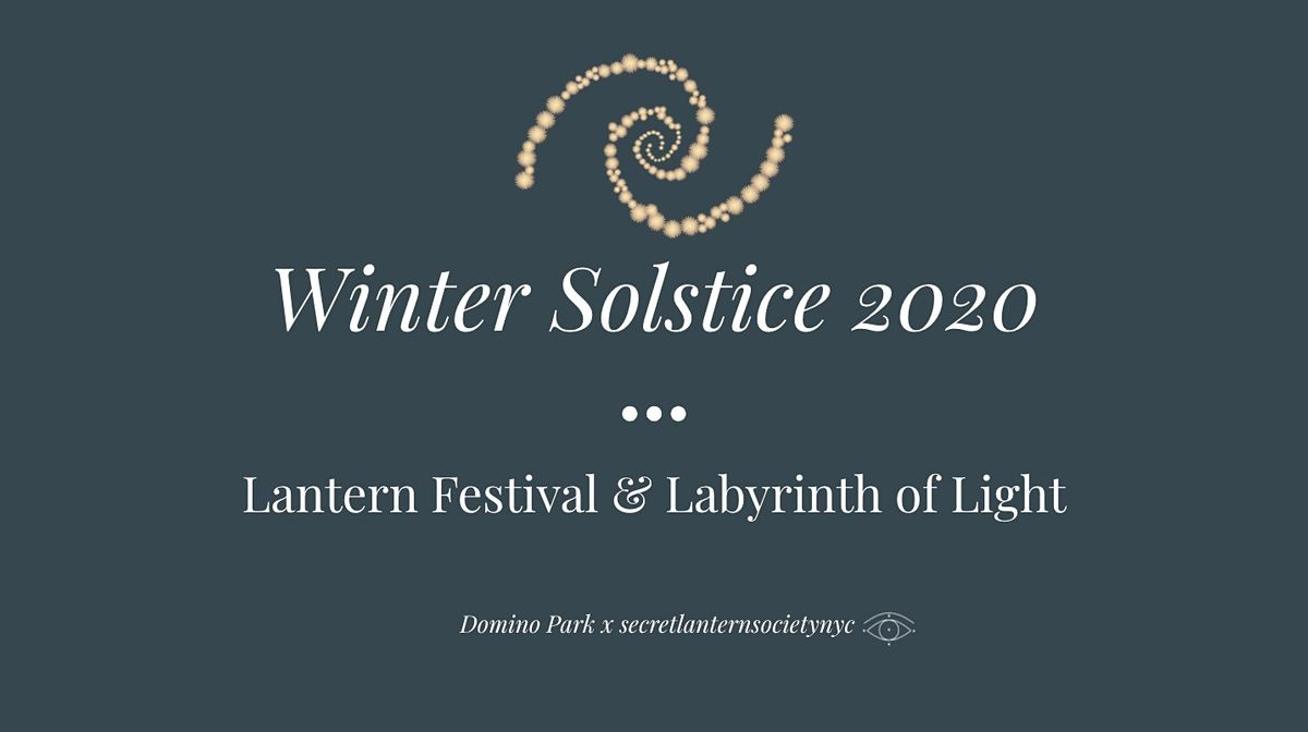 Winter Solstice 2020 Lantern Festival + Labyrinth of Light | Event in Brooklyn | AllEvents.in