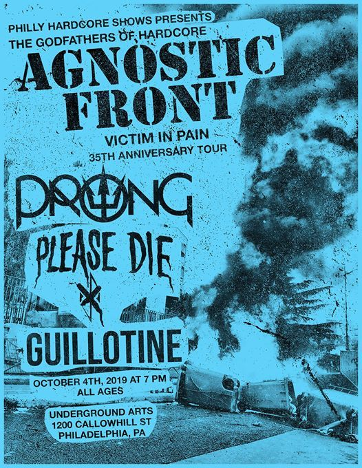 AGNOSTIC FRONT  PRONG w Please Die Guillotine