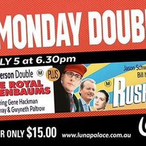 Monday Double Royal Tennenbaums  Rushmore