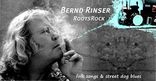 Bernd Rinser - RootsRock folk songs & street dog blues