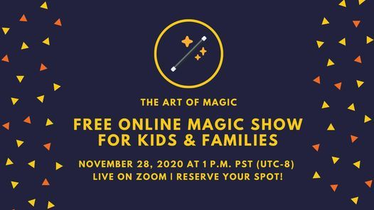 The Art of Magic: Free Virtual Online Family and Kids Magic Show, 28 November | Online Event | AllEvents.in