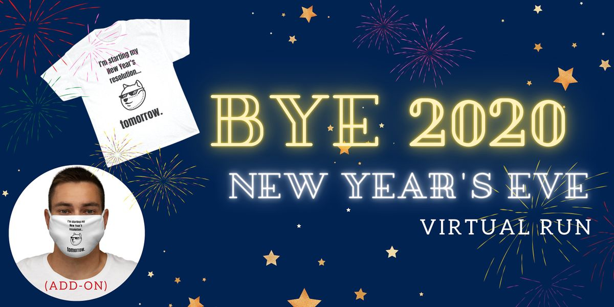 Bye 2020 New Year's Eve Virtual Run   Online Event   AllEvents.in