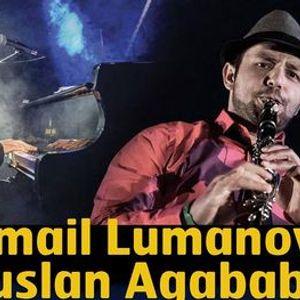Ismail Lumanovski & Ruslan Agababayev