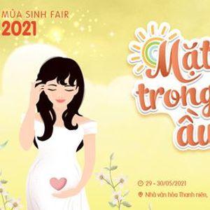 Ma Sinh Fair - Ngy Hi Lm M 2021 Mt tri trong ting u  (29 - 30052021)