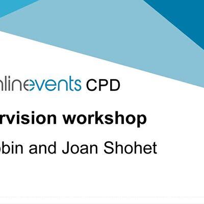 Supervision workshop with  Robin Shohet & Joan Wilmot