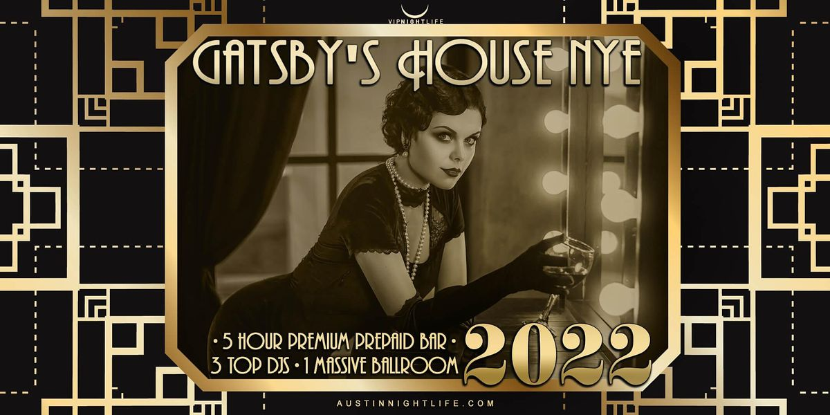 2022 Austin New Year's Eve  Party - Gatsby's House, 31 December | Event in Austin | AllEvents.in
