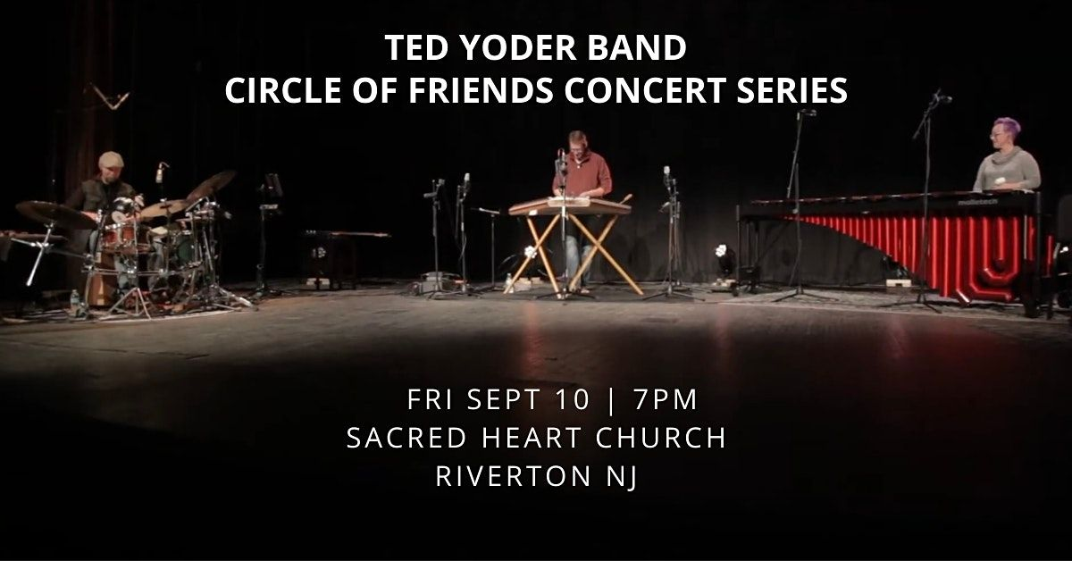 Ted Yoder Band - Circle of Friends Concert Series (NEW DATE PENDING), 31 May | Event in Riverton | AllEvents.in