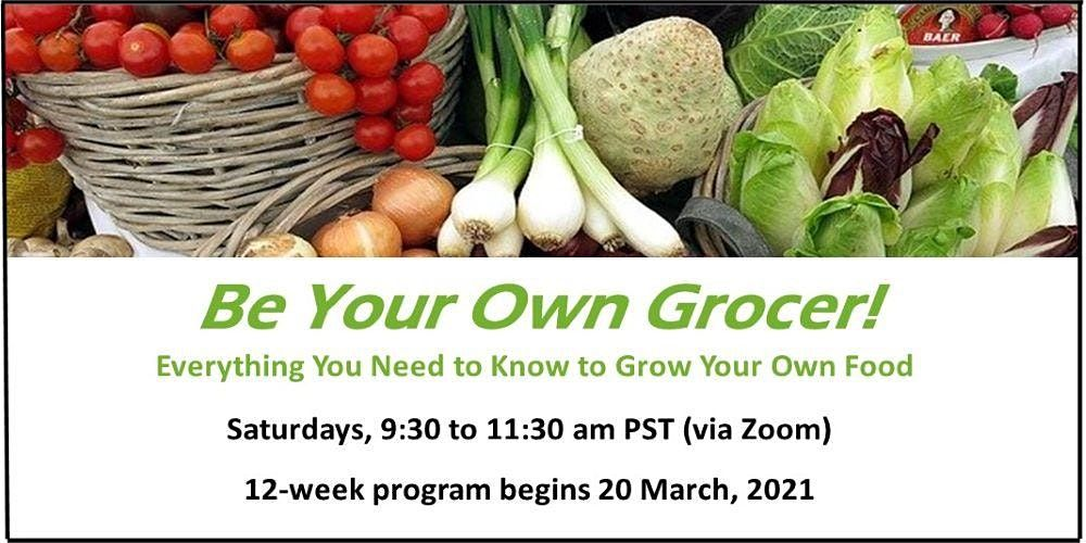 Be Your Own Grocer - Class 9: Preserving Your Bounty, 29 May | Online Event | AllEvents.in