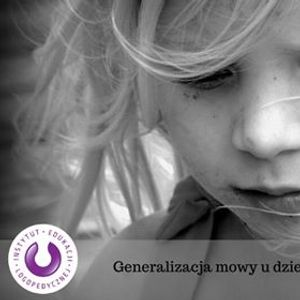 Webinar Generalizacja mowy u dziecka z mutyzmem wybirczym