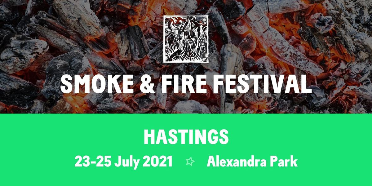 Smoke and Fire Festival - SOUTH, 23 July | Event in Hastings | AllEvents.in