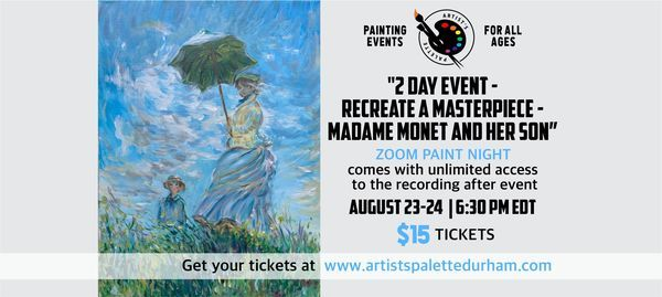 2 Day Painting Event on Zoom - Recreate a Masterpiece - Madame Monet and Her Son, 23 August   Online Event