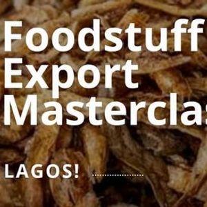 Foodstuff Export Masterclass  LAGOS