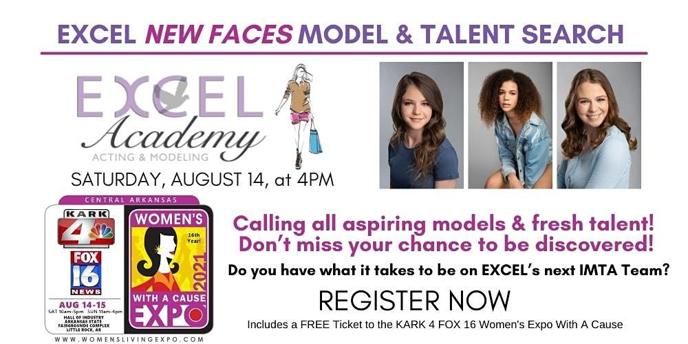 Excel Academy New Faces Model Search at the Central Arkansas Womens Expo, 14 August   Event in Little Rock