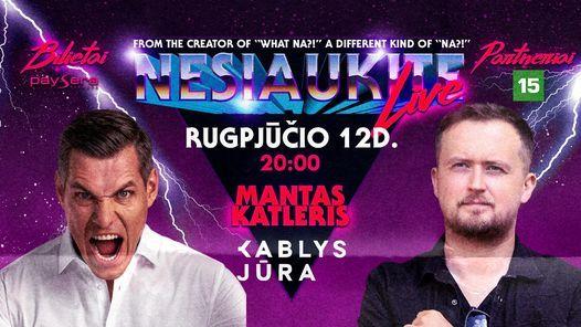 """Nesiaukite live"" - Mantas Katleris, 12 August | Event in Palanga | AllEvents.in"