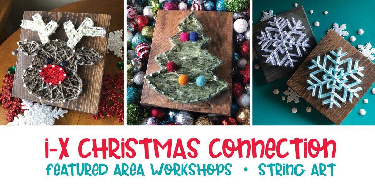 I-X Christmas Connection Workshop: String Art Snowflake