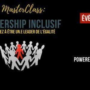 MasterClass Leadership Inclusif - Apprenez  tre un.e leader de lgalit
