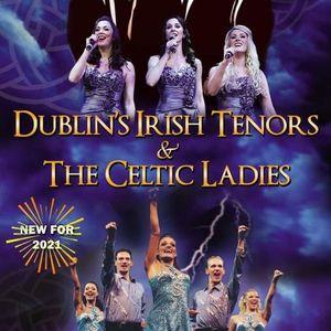 Dublins Irish Tenors The Celtic Ladies & Irish Dance