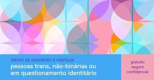 Grupo de Encontro e Partilha de Pessoas Trans, não-binárias ou em questionamento identitário | AllEvents.in