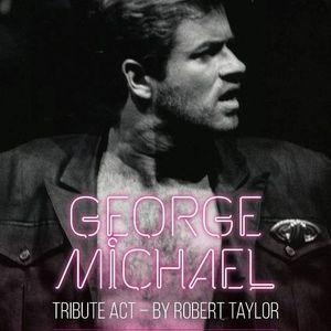 Incredible George Micheal Tribute - Robert Taylor